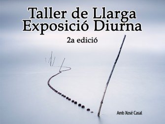 Taller de Llarga Exposició Diurna (2a edició)